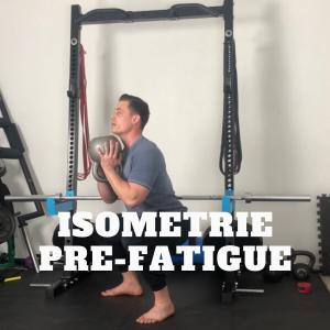article de présentation méthode musculation isométrie pré-fatigue